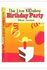The Live KIDabra Birthday Party Session