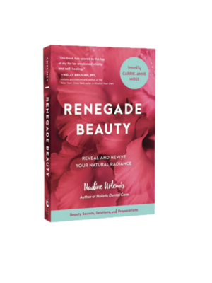 Living Libations Renegade Beauty: Reveal and Revive Your Natural Radiance