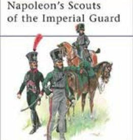 Osprey Publishing (OSP) Napoleons Scouts of the Imperial Guard
