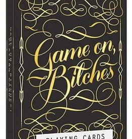 """Game On, Bitches"" Playing Cards"