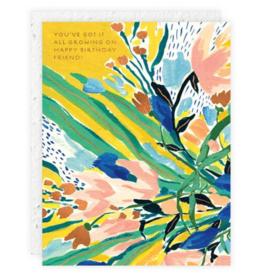 Seedlings You've Got It Birthday Card