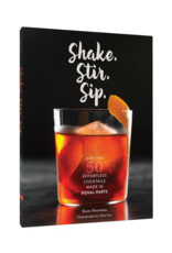 Shake. Stir. Sip by: Kara Newman