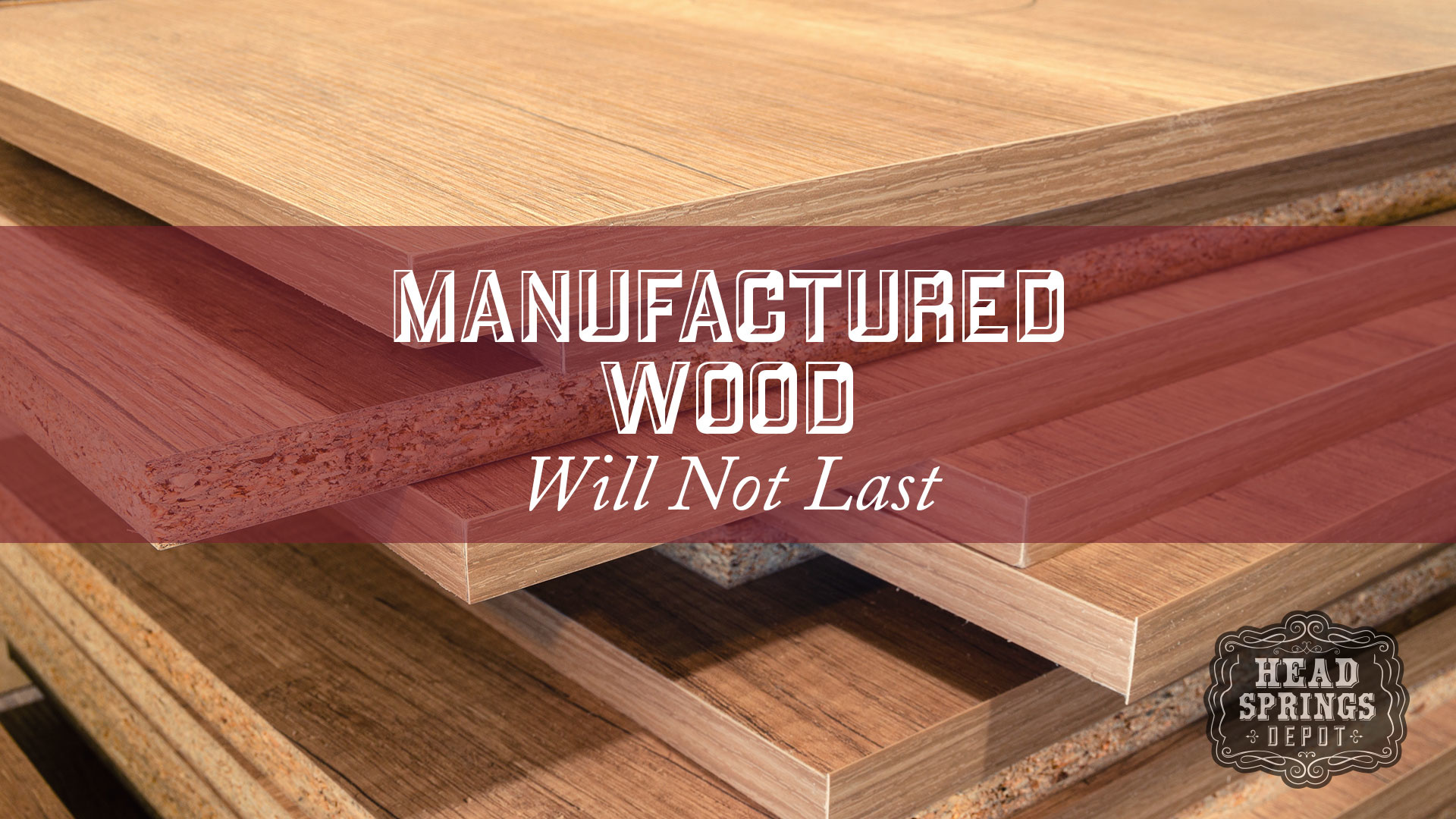Manufactured Wood Will Not Last