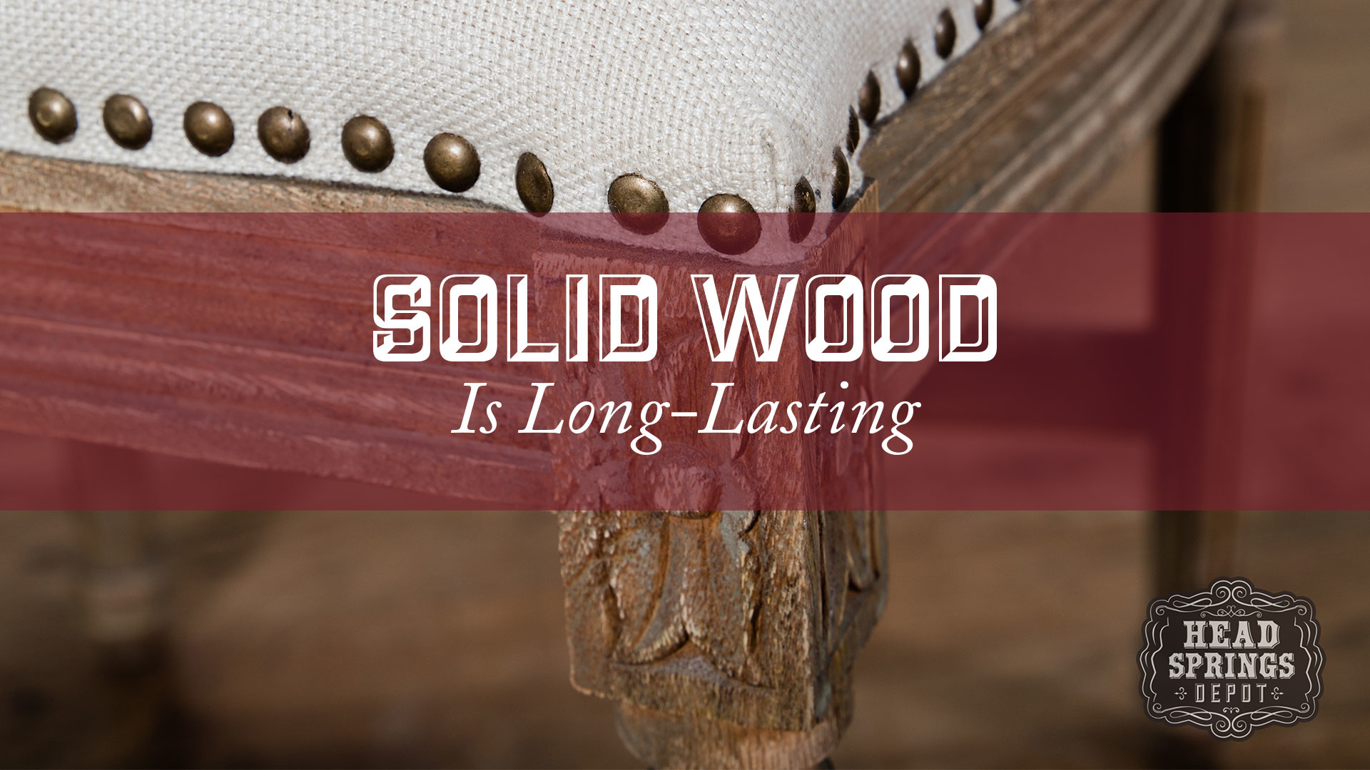 Solid Wood Is Long Lasting