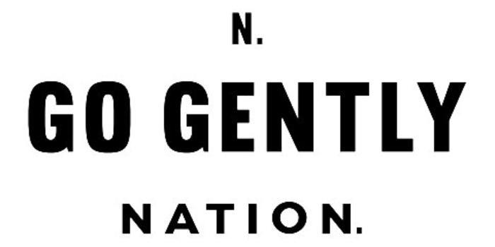 Go Gently Nation.