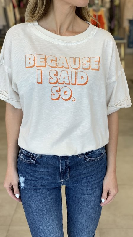 """Because I Said So"" Twisted Sleeve Tee"