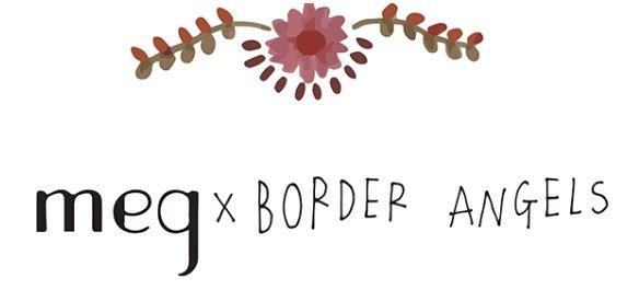Meg x Border Angels