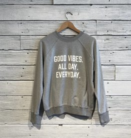 Good Vibes All Day Everyday Classic Crew Sweatshirt