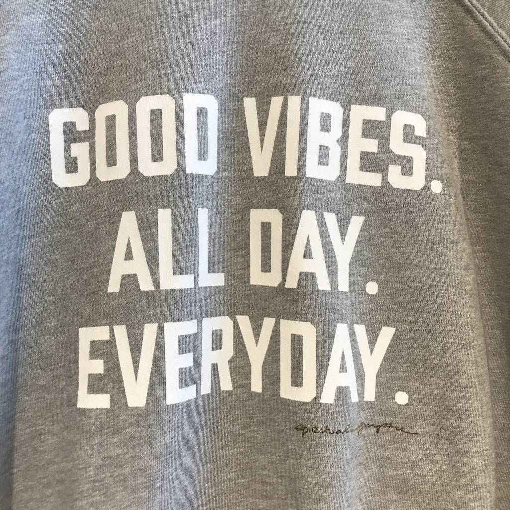 Good Vibes All Day Everyday Classic Crew Sweatshirt