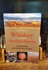 10th Mountain Whiskey & Spirit Co. Guidebook to Whiskey & Distilled Spirits