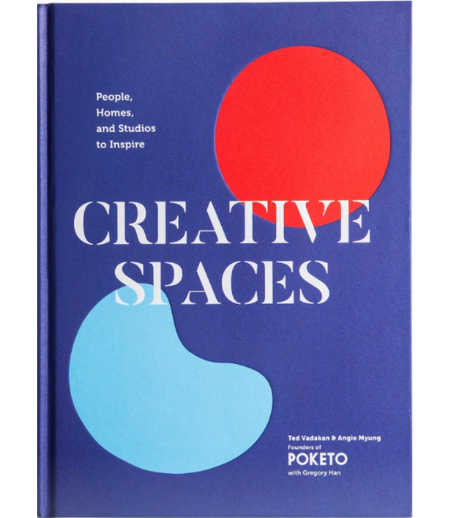 CREATIVE SPACES: PEOPLE, HOMES AND STUDIOS TO INSPIRE