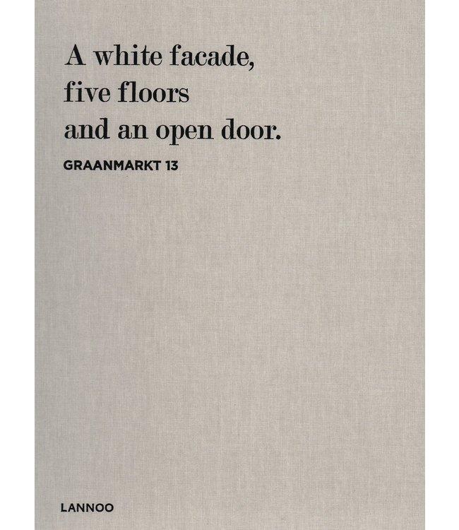 GRAANMARKT 13: A WHITE FACADE, 5 FLOORS AND AN OPEN DOOR