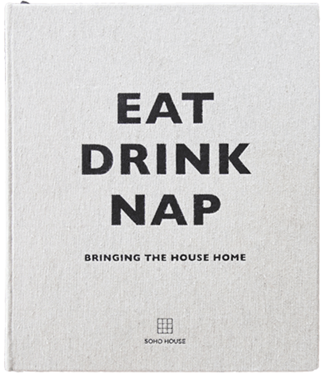 EAT, DRINK NAP: BRINGING THE HOUSE HOME