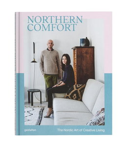 NORTHERN COMFORT: THE NORDIC ART OF CREATIVE LIVING