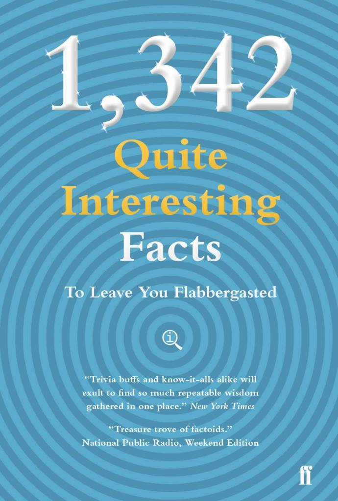 Faber & Faber 1,342 Quite Interesting Facts To Leave You Flabbergasted
