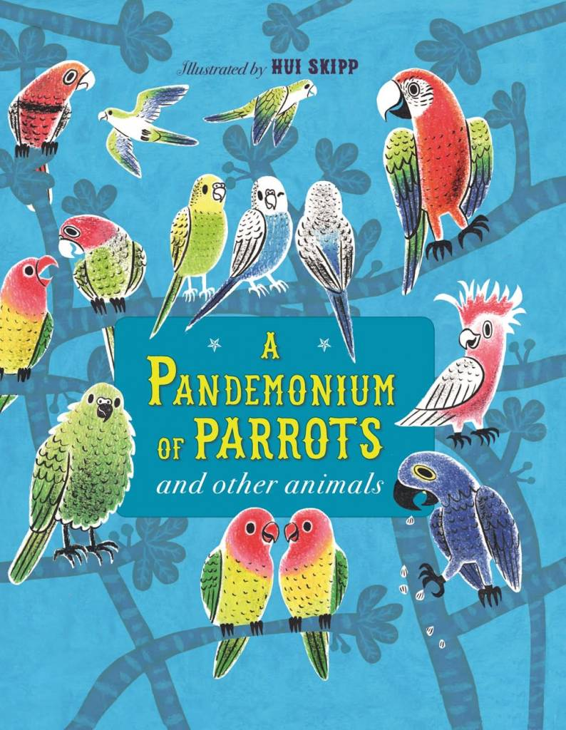 Big Picture Press A Pandemonium of Parrots and Other Animals