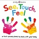 Priddy Books See, Touch, Feel