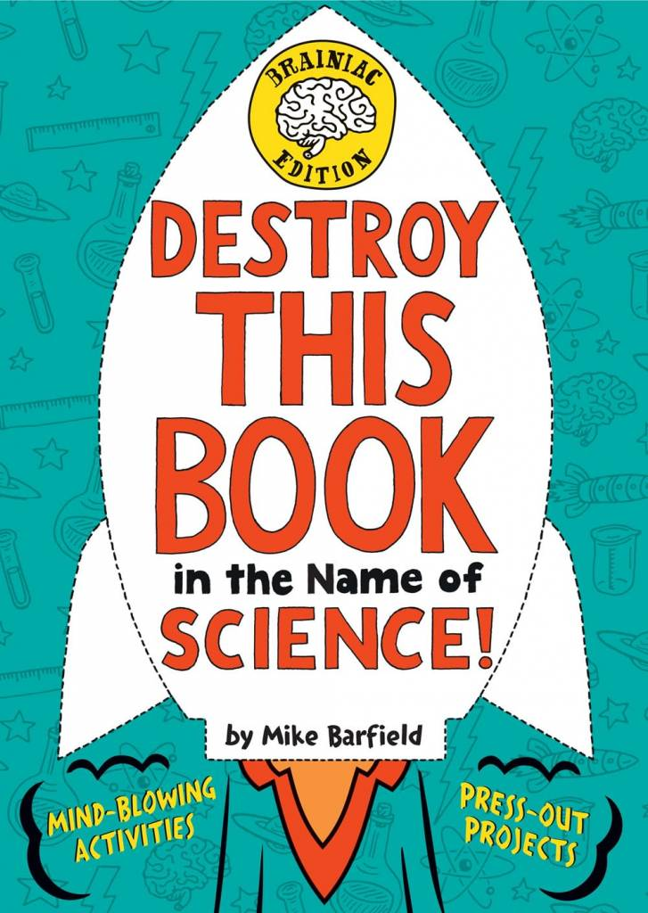 Crown Books for Young Readers Destroy This Book in the Name of Science! Brainiac Edition