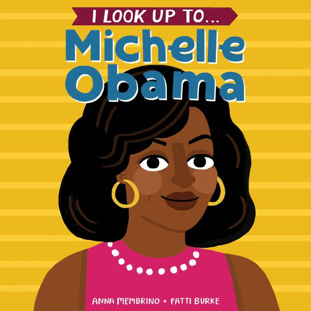 Random House Books for Young Readers I Look Up To... Michelle Obama