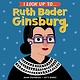 Random House Books for Young Readers I Look Up To... Ruth Bader Ginsburg
