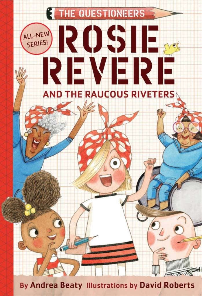 Amulet Books Rosie Revere and the Raucous Riveters
