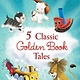 Random House Books for Young Readers Five Classic Golden Book Tales