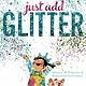 Beach Lane Books Just Add Glitter