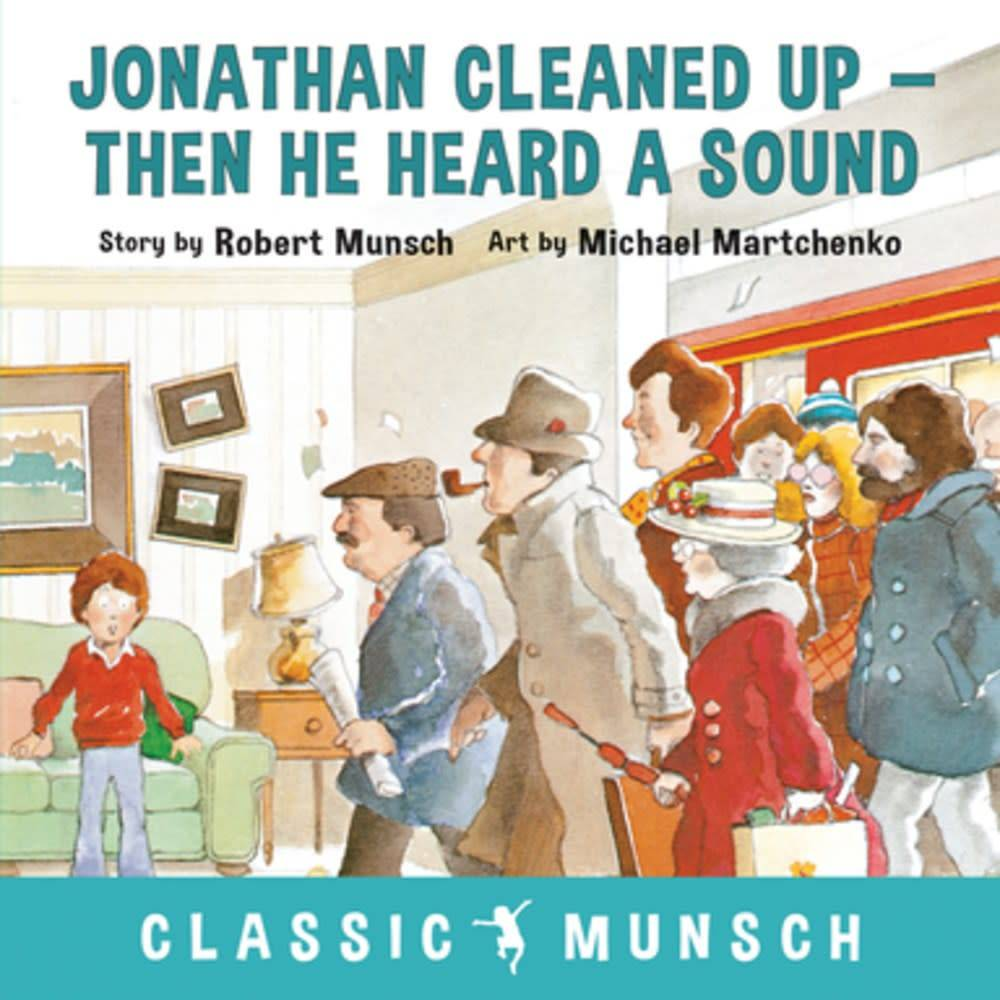 Annick Press Jonathan Cleaned Up ... Then He Heard a Sound