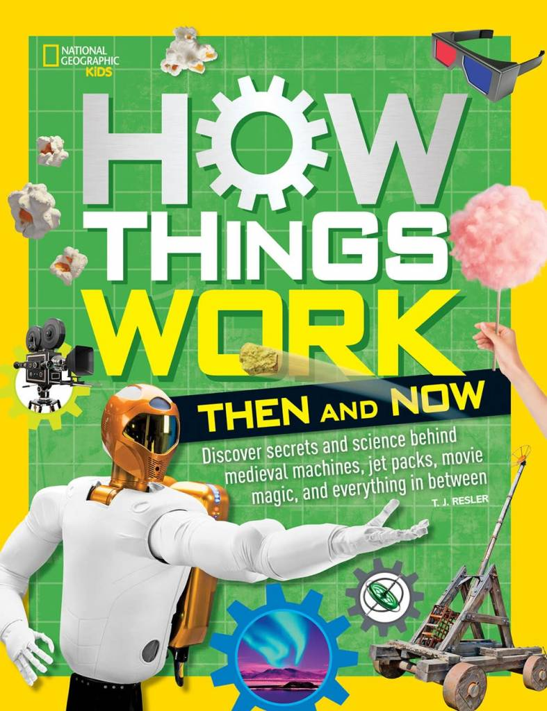 National Geographic Children's Books How Things Work: Then and Now