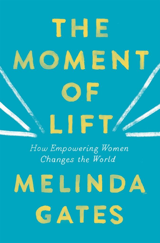 Flatiron Books The Moment of Lift: How Empowering Women Changes the World