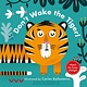 Abrams Appleseed Don't Wake the Tiger! (A Changing Faces Book)
