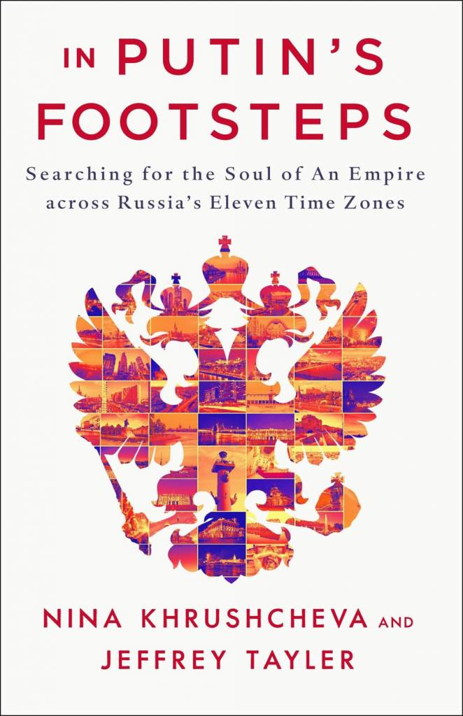 St. Martin's Press In Putin's Footsteps: Searching for the Soul of an Empire Across Russia's...