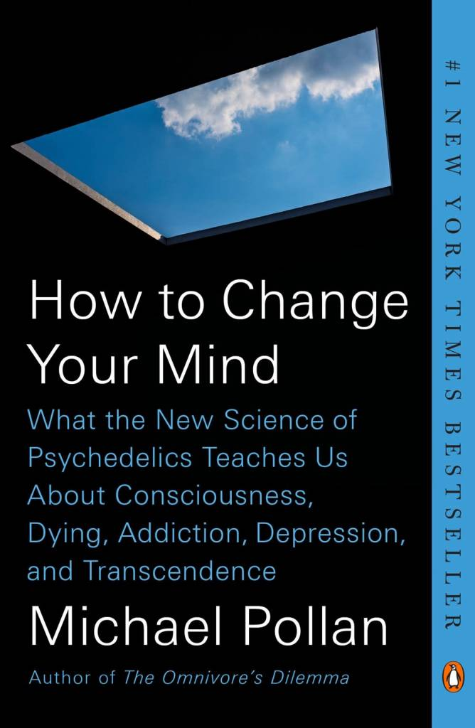 Penguin Books How to Change Your Mind: ...Consciousness, Dying, Addiction, Depression, & Transcendence