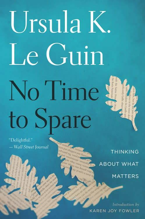 Mariner Books No Time to Spare: Thinking About What Matters