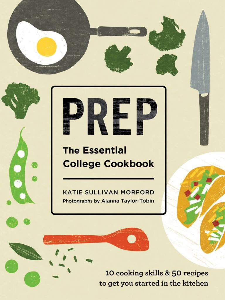 Roost Books Prep: The Essential College Cookbook