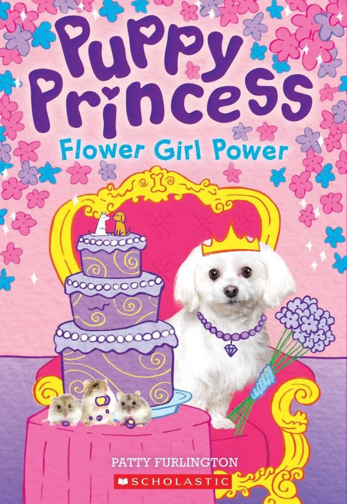 Scholastic Paperbacks Flower Girl Power (Puppy Princess #4)