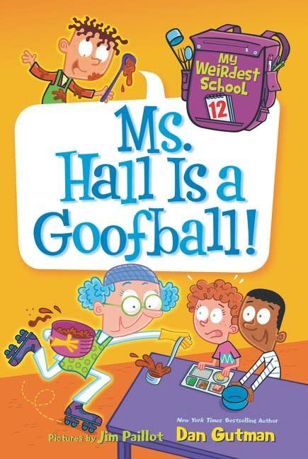 HarperCollins My Weirdest School #12: Ms. Hall Is a Goofball!