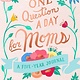 Castle Point Books One Question a Day for Moms: Daily Reflections on Motherhood