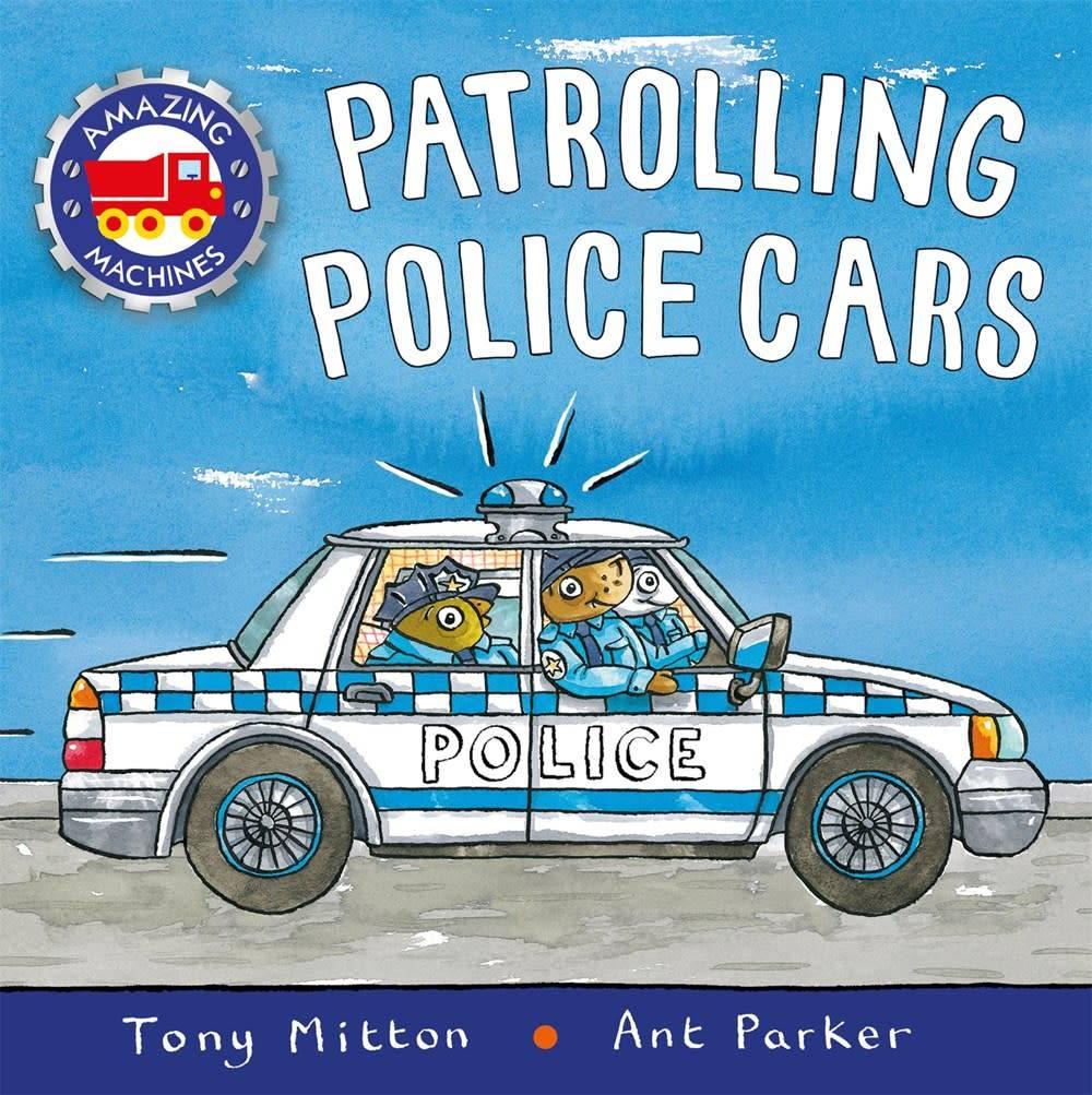 Kingfisher Amazing Machines: Patrolling Police Cars