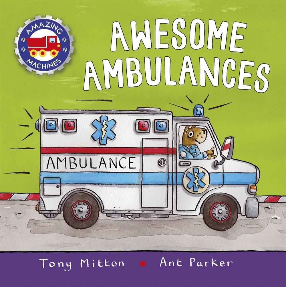 Kingfisher Amazing Machines: Awesome Ambulances