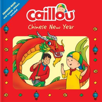 Caillou Caillou: Chinese New Year