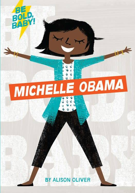 HMH Books for Young Readers Be Bold, Baby: Michelle Obama