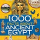 National Geographic Children's Books 1,000 Facts About Ancient Egypt