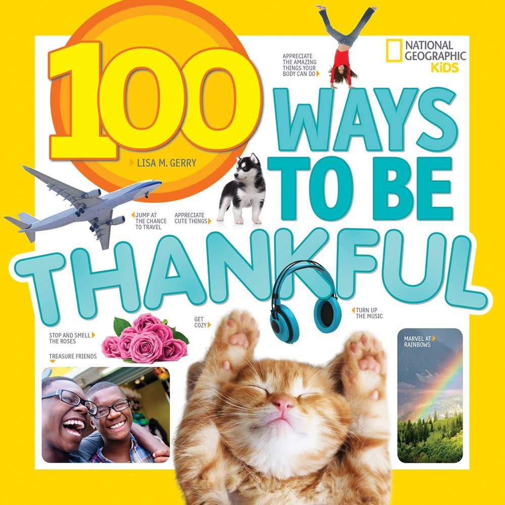 National Geographic Children's Books 100 Ways to Be Thankful