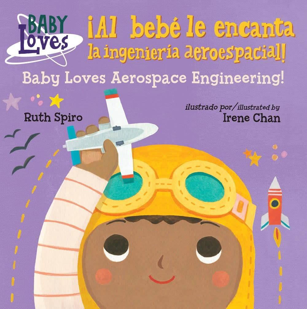 Charlesbridge ¡Al bebé le encanta la ingeniería aeroespacial! / Baby Loves Aerospace Engineering!