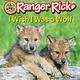 HarperCollins Ranger Rick: I Wish I Was a Wolf (Beginning Reading Lvl 1)