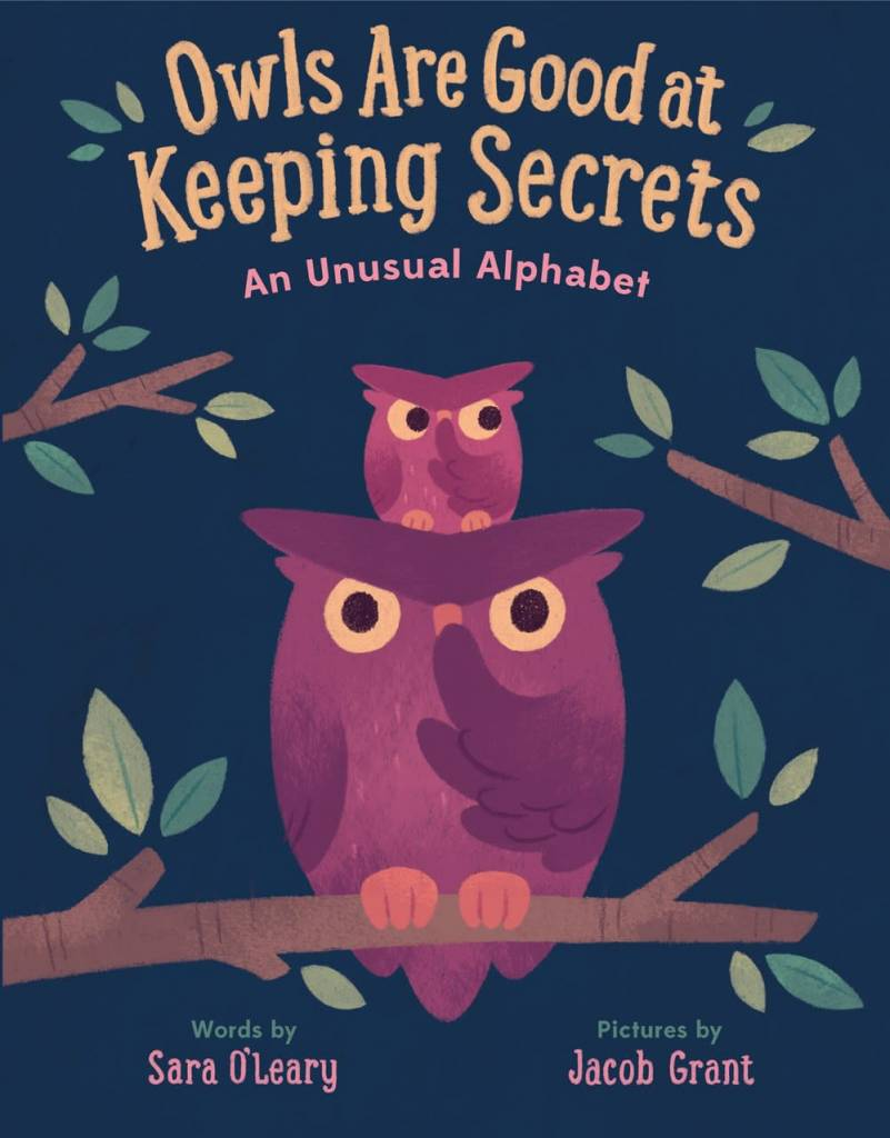 Random House Books for Young Readers Owls are Good at Keeping Secrets: An Unusual Alphabet