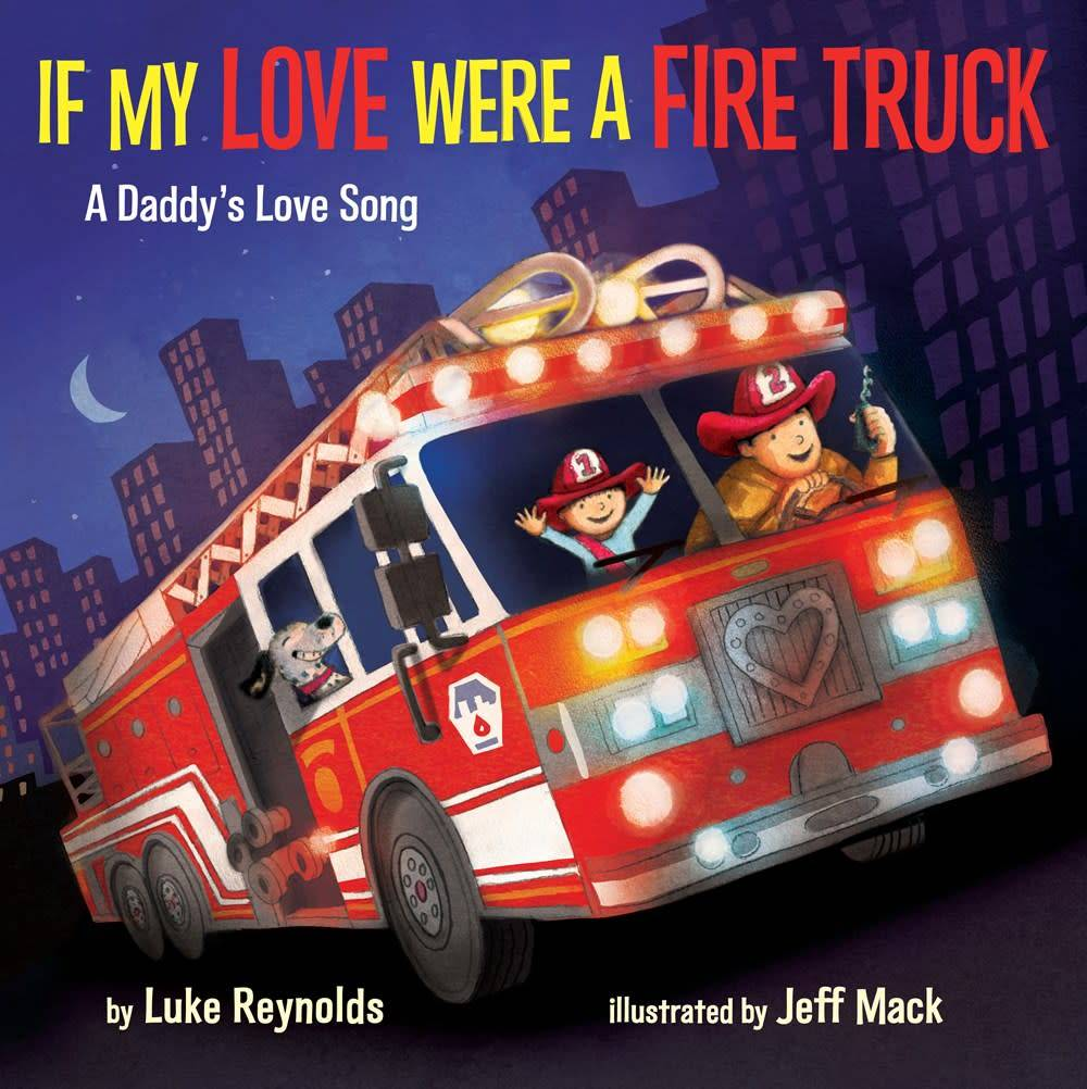 Doubleday Books for Young Readers If My Love Were a Fire Truck