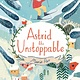 Candlewick Astrid the Unstoppable
