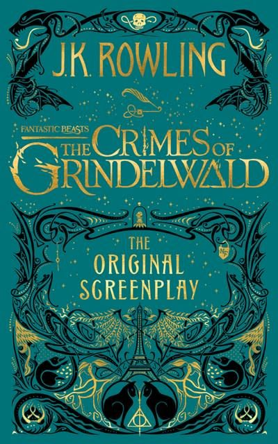 Arthur A. Levine Books Fantastic Beasts: The Crimes of Grindelwald - The Original Screenplay